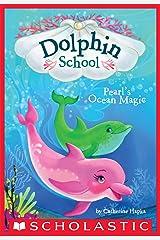 Pearl's Ocean Magic (Dolphin School #1) Kindle Edition