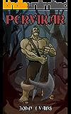 Pervikar (The Adventures Of Pervikar Book 1)
