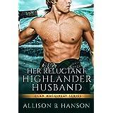 Her Reluctant Highlander Husband (Clan MacKinlay Book 2)