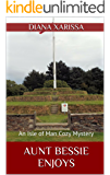 Aunt Bessie Enjoys (An Isle of Man Cozy Mystery Book 5)