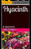 Hyacinth: A Novelette