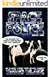 Space Police: Attack of the Mammary Clans, an almost funny SciFi space comedy (English Edition)