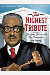 The Highest Tribute: Thurgood Marshall's Life, Leadership, and Legacy Kindle Edition