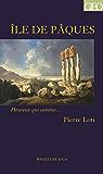 L'île de Pâques: Un récit autobiographique d'aventures (Heureux qui comme… t. 83)