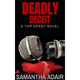 Deadly Deceit: A Tom Grant Novel (The Tom Grant Series Book 2)