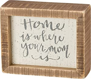 Primitives by Kathy Hand-Lettered Inset Box Sign, 5 x 4-Inches, Where You're Mom is