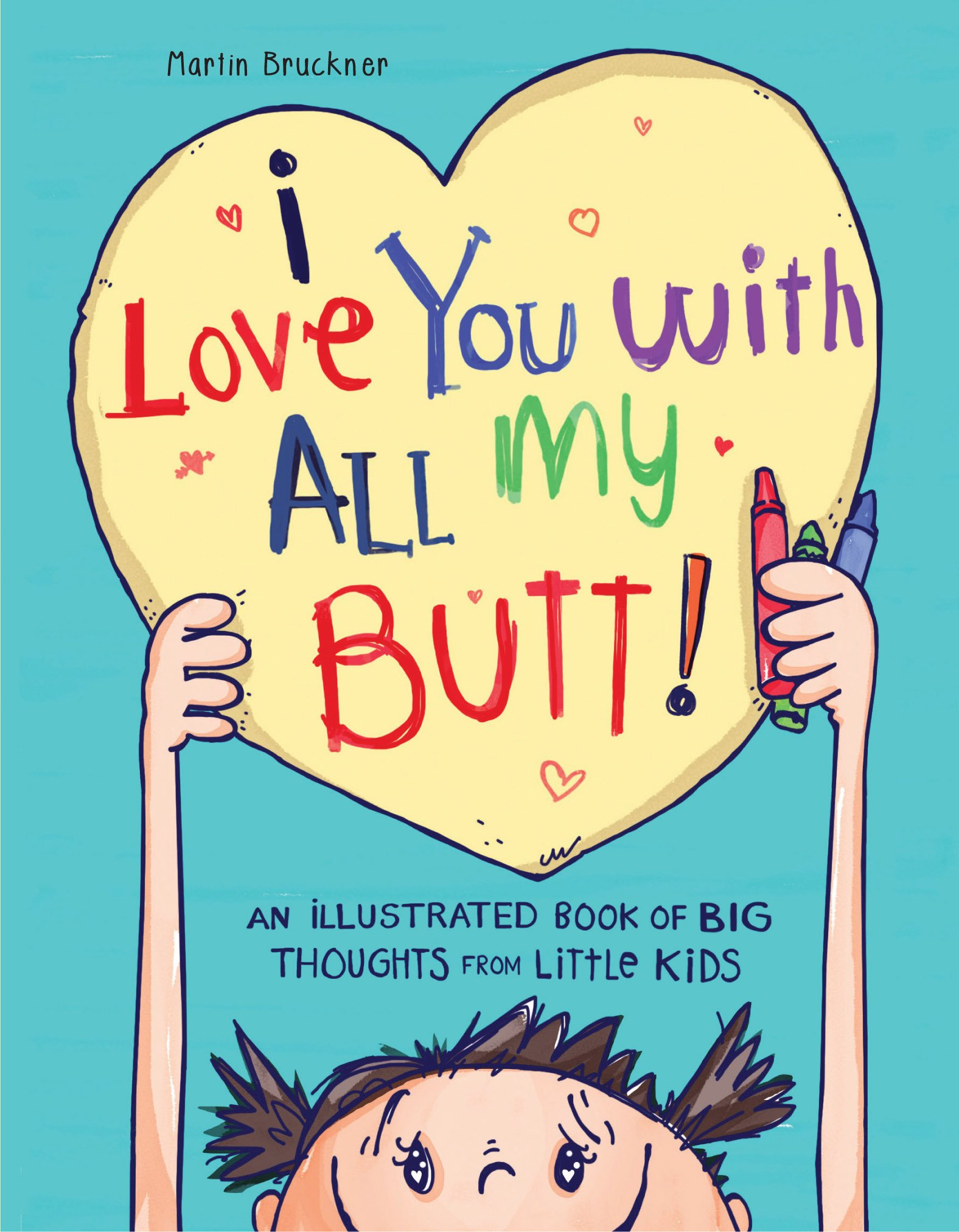 Amazon.com: I Love You with All My Butt!: An Illustrated Book of Big ...