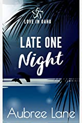 Late One Night (Love in Oahu Book 2) Kindle Edition