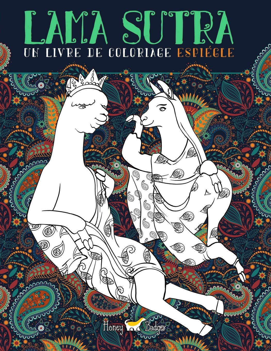 Lama Sutra: Un Livre De Coloriage Espiègle: Thème du Kama Sutra avec des lamas, des paresseux et des licornes Broché – 17 janvier 2017 Honey Badger Coloring 1542594618 HUMOR / Form / Pictorial Humor/Form - Pictorial