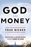 God and Money: How We Discovered True Riches at Harvard Business School by Gregory Baumer and John Cortines - Paperback
