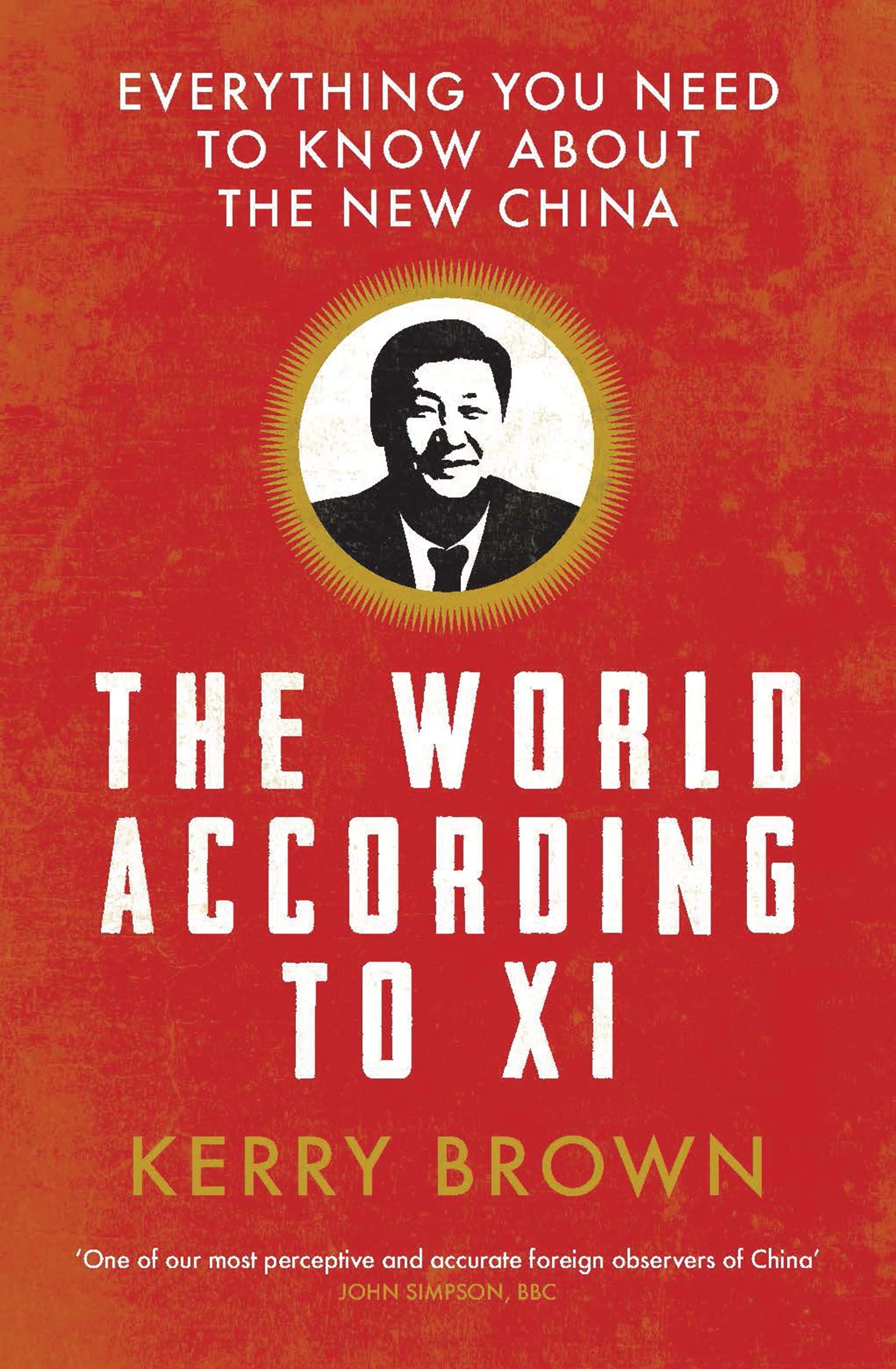 The World According to Xi: Everything You Need to Know About the ...