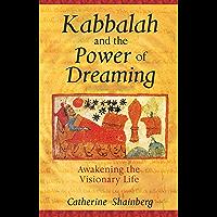 Kabbalah and the Power of Dreaming: Awakening the Visionary Life (English Edition)