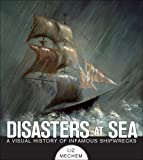 Disasters at Sea: A Visual History of Infamous