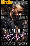 Steal His Heart: a bad boy romance novel