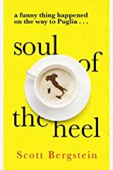Soul of the Heel: A funny thing happened on the way to Puglia Kindle Edition