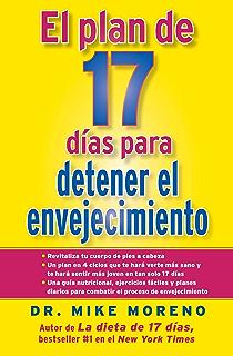 El Plan de 17 dias para detener el envejecimiento (Spanish Edition)