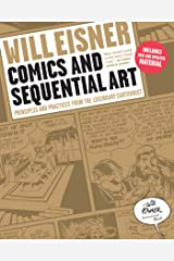 Comics and Sequential Art: Principles and Practices from the Legendary Cartoonist (Will Eisner Instructional Books Book 0) Kindle Edition