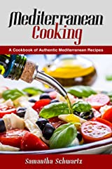 Mediterranean Cooking: A Cookbook of Authentic Mediterranean Recipes