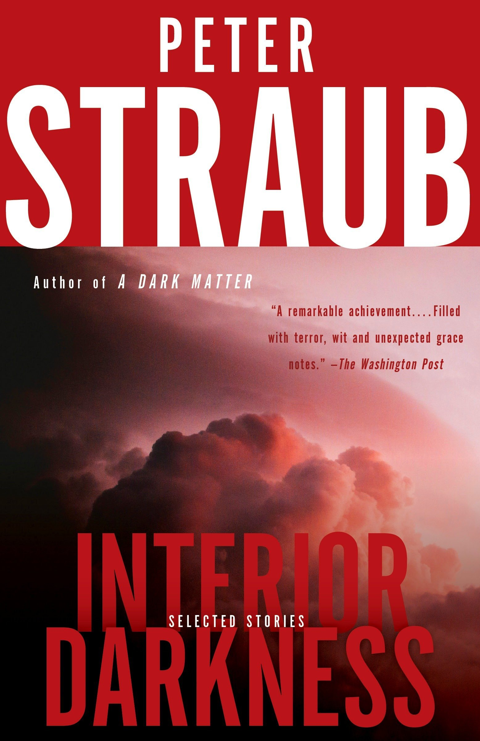 Interior Darkness: Selected Stories: Peter Straub: 9781101971222 ...
