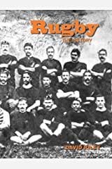 Rugby: The History Kindle Edition
