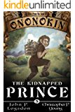 The Kidnapped Prince (Tales from the Land of Ononokin Book 5)