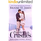 The Trouble with Crushes: A Romance (Bank Street Stories Book 2)