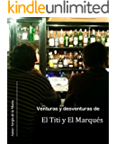 Venturas y desventuras de El Titi y El Marqués