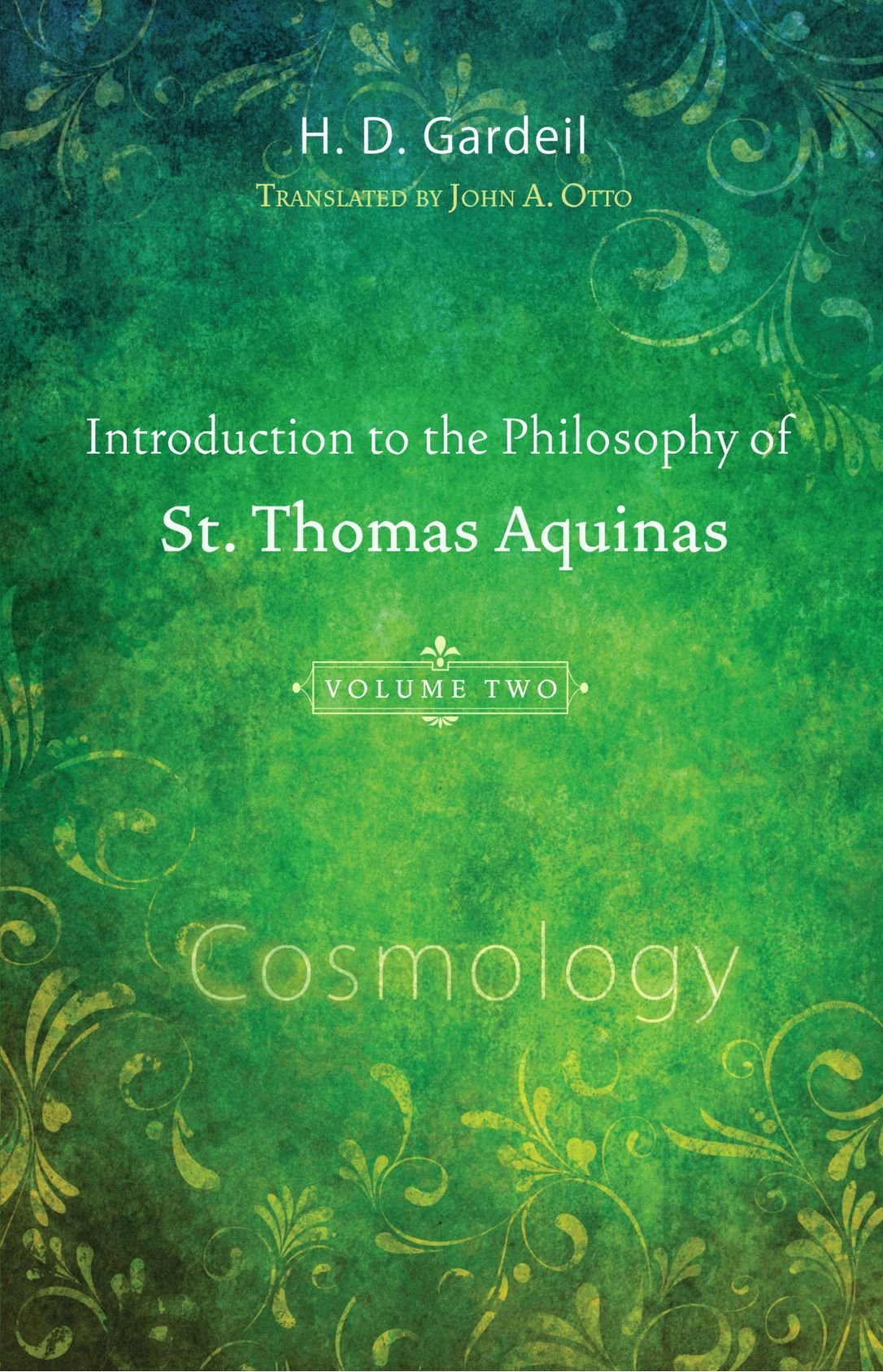 Read Online Introduction to the Philosophy of St. Thomas Aquinas, Volume 2: Cosmology PDF