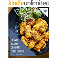 Bravo! 365 Yummy Comfort Food Dinner Recipes: A Highly Recommended Yummy Comfort Food Dinner Cookbook
