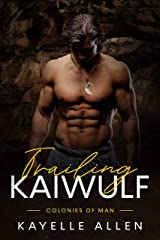 Trailing Kaiwulf (Colonies of Man Book 1) Kindle Edition
