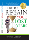 How To Regain Your Lost Years (English Edition)