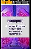 Bronquite : O que você precisa saber sobre  essa doença respiratória