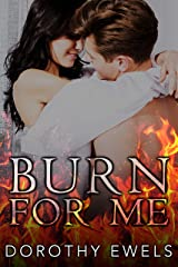 Burn For Me Kindle Edition