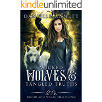 Wicked Wolves and Tangled Truths: An Enemies to Lovers Supernatural Academy Romance (Blood and Magic : Hellbound Book 1)
