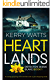 Heartlands: A totally gripping crime thriller with a jaw-dropping twist (Detective Jessie Blake Book 1)
