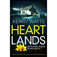 Heartlands: A totally gripping crime thriller with a jaw-dropping twist (Detective Jessie Blake Book 1) (English Edition)