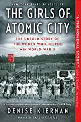 The Girls of Atomic City: The Untold Story of the Women Who Helped Win World War II Kindle Edition