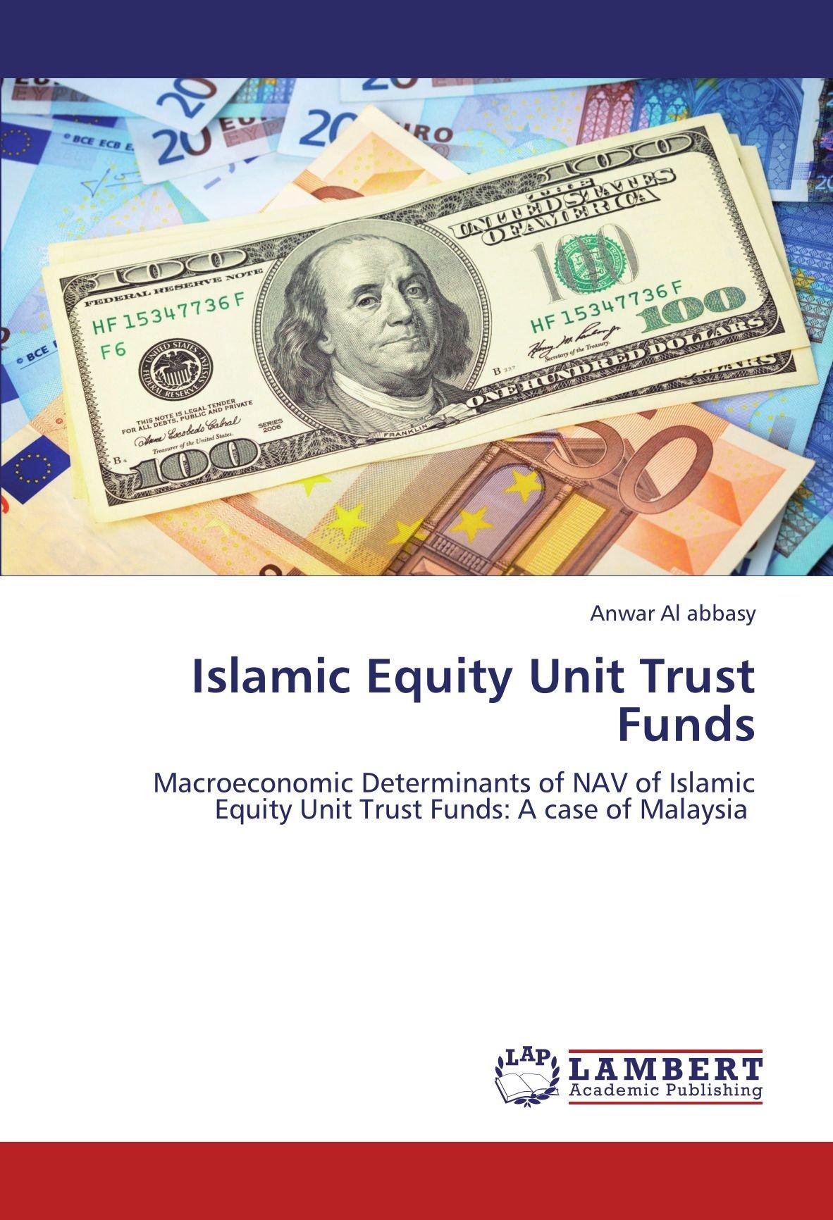 Read Online Islamic Equity Unit Trust Funds: Macroeconomic Determinants of NAV of Islamic Equity Unit Trust Funds: A case of Malaysia pdf