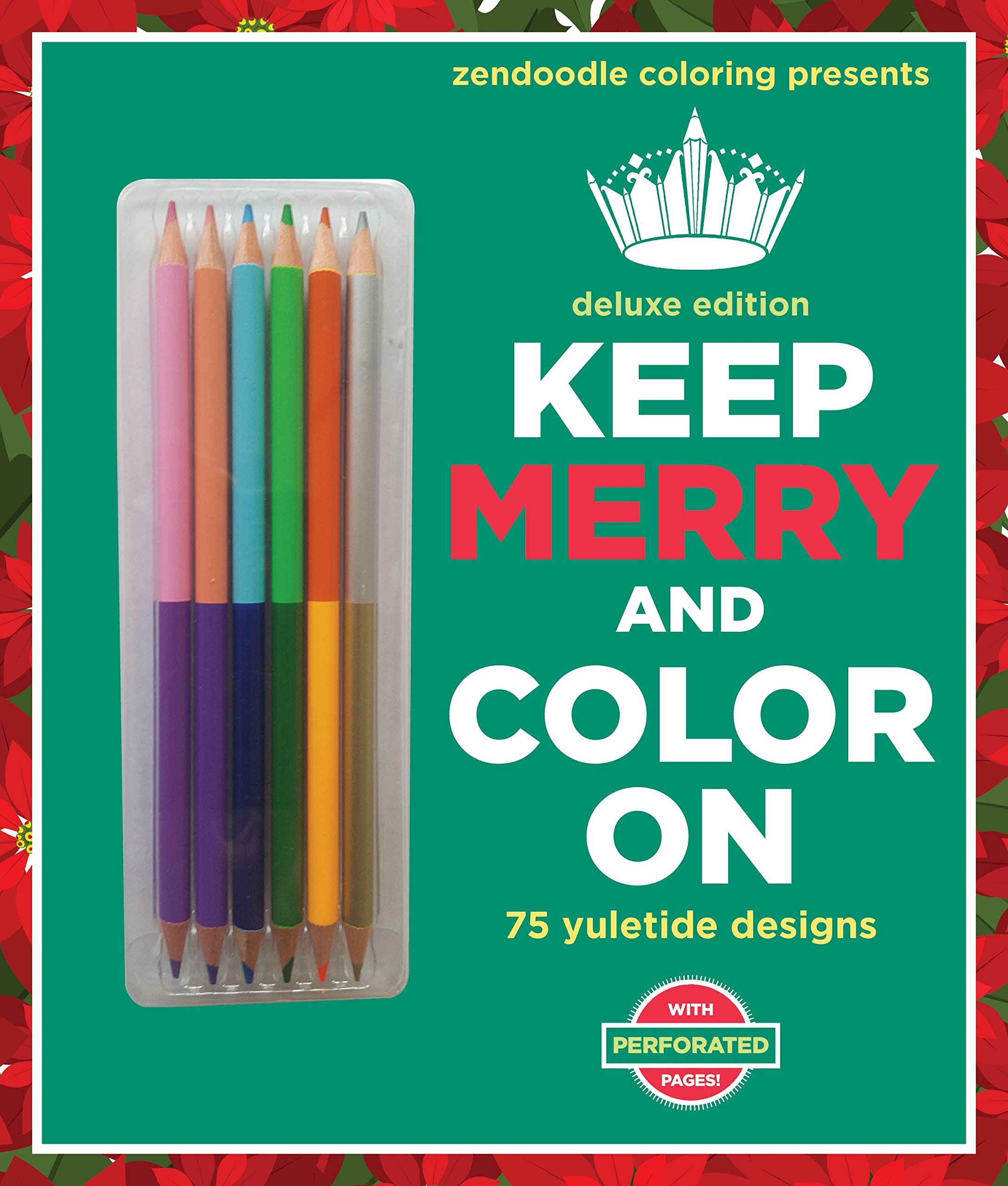 Download Zendoodle Coloring Presents Keep Merry and Color On: Deluxe Edition with Pencils pdf epub