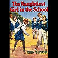 The Naughtiest Girl in the School : (Naughtiest Girl #1)