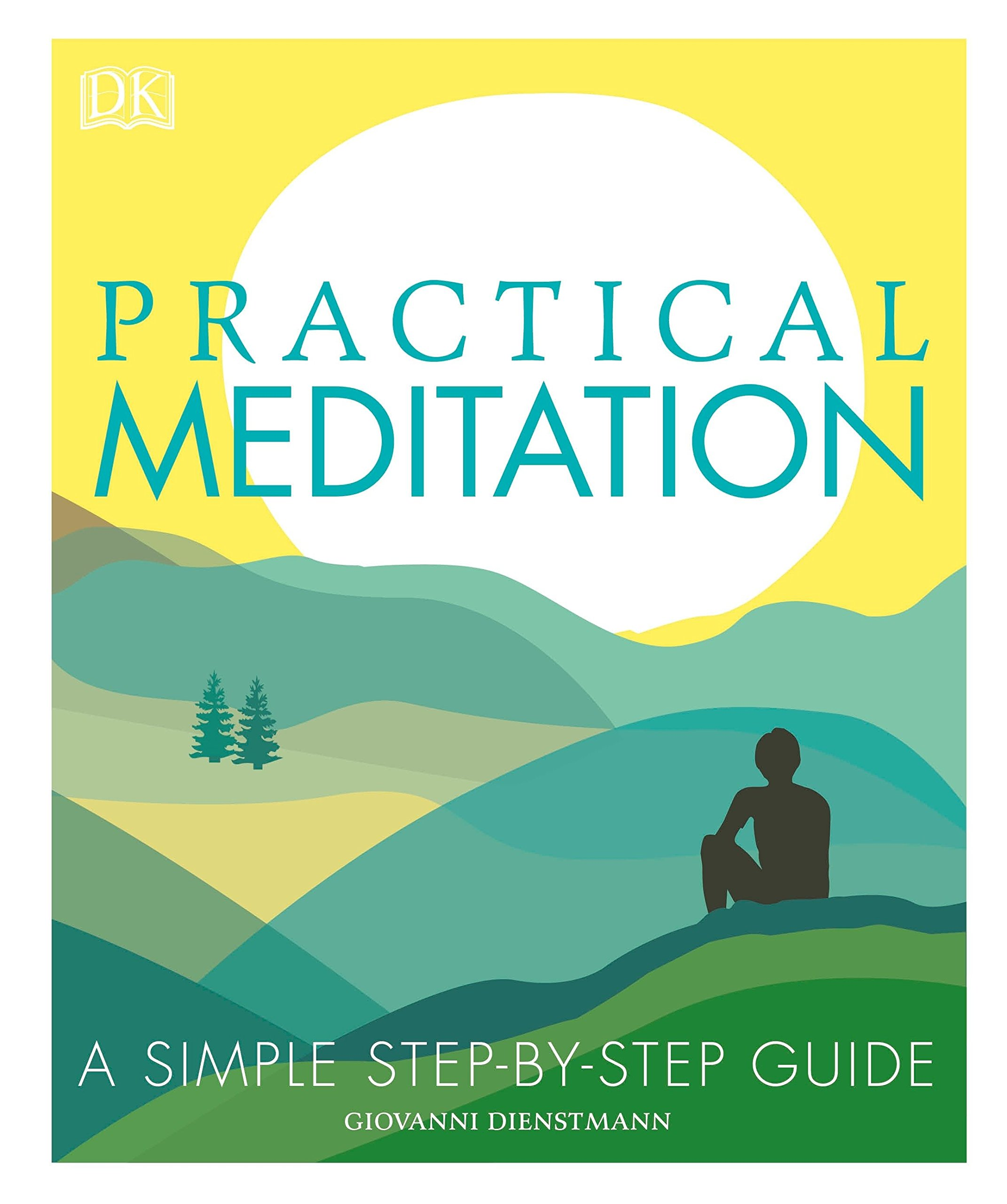 Amazon.com: Practical Meditation: A Simple Step-by-Step Guide ...