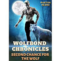 Wolfbond Chronicles - Second Chance for the Wolf