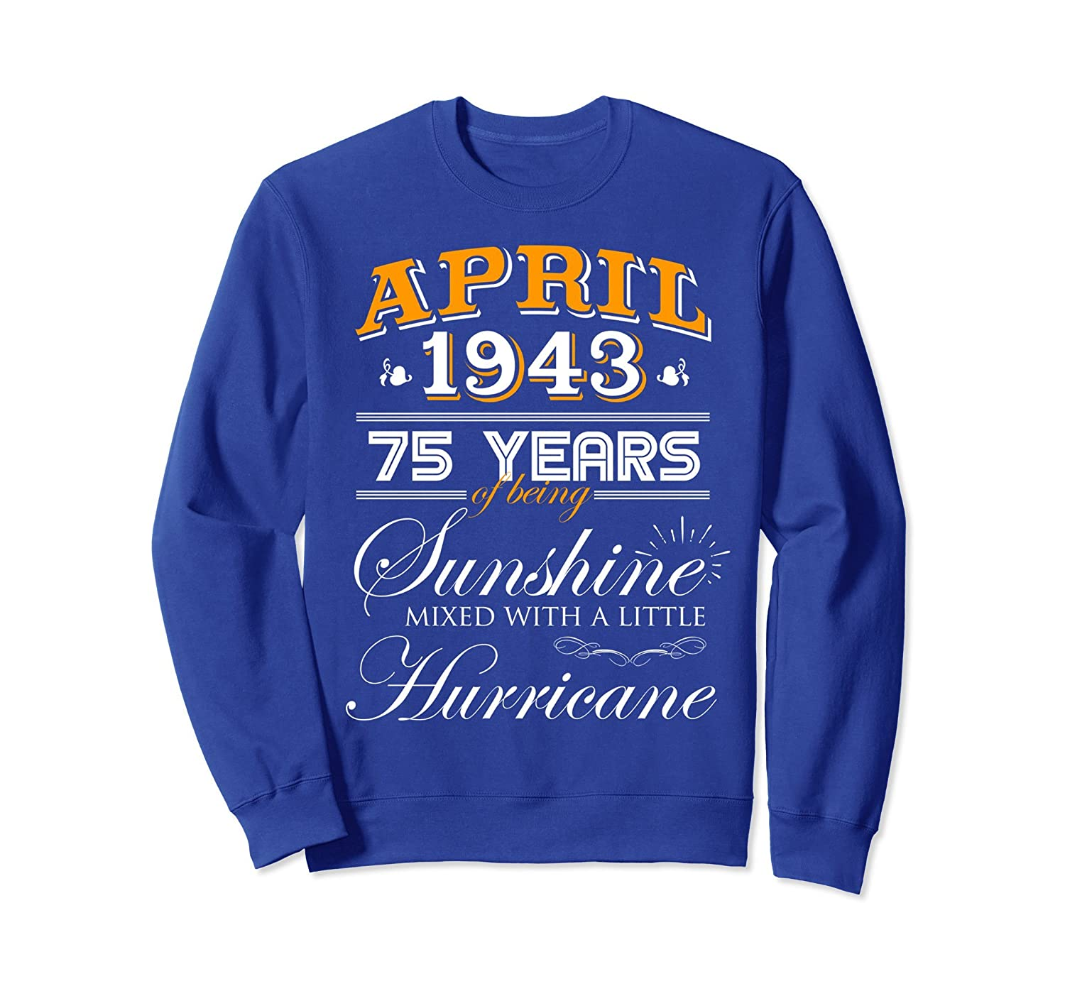 75th Birthday Gifts April 1943 Sweatshirt for Men, Women-TH