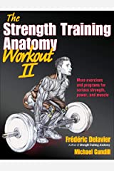 The Strength Training Anatomy Workout II: Building Strength and Power with Free Weights and Machines: 2 Paperback