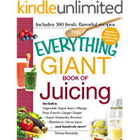 The Everything Giant Book of Juicing: Includes Vegetable Super Juice, Mango Pear Punch, Ginger Zinger, Super Immunity Booster, Blueberry Citrus Juice and hundreds more! (Everything®)