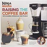 Raising the Coffee Bar 100 Irresistible Coffehouse Style Recipes, Ninja CBCF080