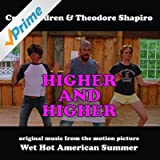 Higher and Higher / Wet Hot American Summer (Music from the Motion Picture)