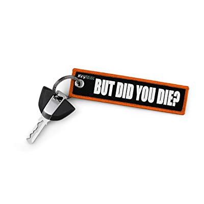 KEYTAILS Keychains, Premium Quality Key Tag for Cars, Motorcycle, Jeep, Offroad [But Did You Die?]: Automotive