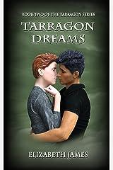 Tarragon Dreams (Tarragon Series Book 2) Kindle Edition
