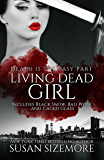 Living Dead Girl: Black Snow, Bad Wolf, Caged Glass